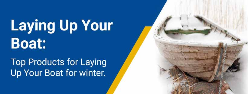 Laying Up Your Boat for Winter - Top Products