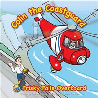 * Colin the Coastguard: Frisky Falls Overboard