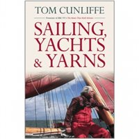 * Sailing, Yachts and Yarns by Tom Cunliffe