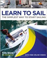 Adlard Coles Learn to Sail by Tim Hore